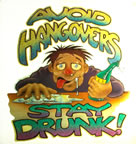 Avoid Hangovers Stay Drunk T-Shirt Iron-On Vintage Viral