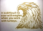 It Is Difficult To Soar With Eagles When You Work With Turkeys Vintage T-Shirt Transfer Iron-On